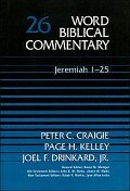 Word Biblical Commentary, Volume 26: Jeremiah 1–25 (WBC)
