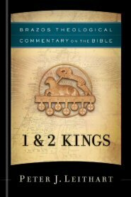 1 & 2 Kings (Brazos Theological Commentary on the Bible | BTC)