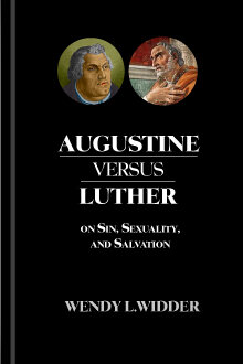 Augustine versus Luther on Sin, Sexuality, and Salvation