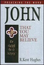 Preaching the Word: John—That You May Believe