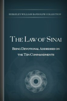 The Law of Sinai: Being Devotional Addresses on the Ten Commandments