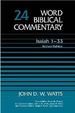Word Biblical Commentary, Volume 24: Isaiah 1–33 (Revised Edition) (WBC)