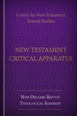 The Center for New Testament Textual Studies' New Testament Critical Apparatus