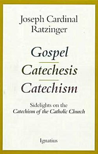 Gospel, Catechesis, Catechism: Sidelights on the Catechism of the Catholic Church
