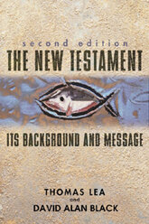 The New Testament: Its Background and Message