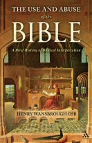 The Use and Abuse of the Bible: A Brief History of Biblical Interpretation