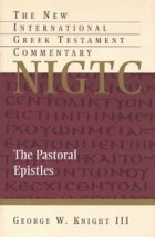 The Pastoral Epistles (The New International Greek Testament Commentary | NIGTC)
