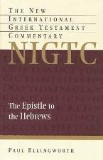 The Epistle to the Hebrews (The New International Greek Testament Commentary | NIGTC)