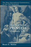 The Book of Proverbs, Chapters 1–15 (The New International Commentary on the Old Testament | NICOT)