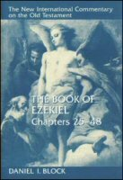 The Book of Ezekiel, Chapters 25–48 (The New International Commentary on the Old Testament | NICOT)