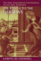 The Epistle to the Hebrews (The New International Commentary on the New Testament | NICNT)
