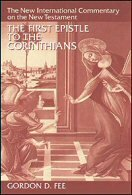 The First Epistle to the Corinthians (The New International Commentary on the New Testament | NICNT)