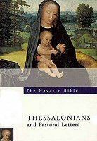 The Navarre Bible: Thessalonians & Pastoral Letters