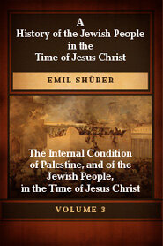 A History of the Jewish People in the Time of Jesus Christ, Second Division, Vol. III