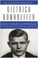 Dietrich Bonhoeffer Works, vol. 1: Sanctorum Communio: A Theological Study of the Sociology of the Church