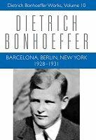 Dietrich Bonhoeffer Works, vol. 10: Barcelona, Berlin, New York: 1928–1931
