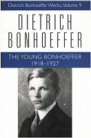 Dietrich Bonhoeffer Works, vol. 9: The Young Bonhoeffer: 1918–1927