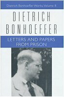 Dietrich Bonhoeffer Works, vol. 8: Letters and Papers from Prison