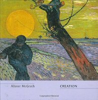 Creation (Alister McGrath's Christian Belief For Everyone)