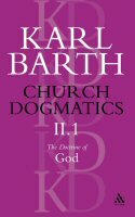 Church Dogmatics, Volume 2: The Doctrine of God, Part 1