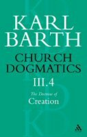 Church Dogmatics, Volume 3: The Doctrine of Creation, Part 4
