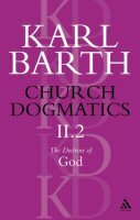 Church Dogmatics, Volume 2: The Doctrine of God, Part 2