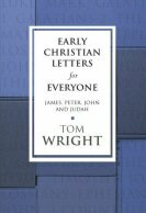 Early Christian Letters for Everyone: James, Peter, John, and Judah