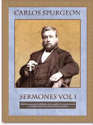 Colección de sermones de Spurgeon Volumen I