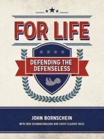For Life: Defending the Defenseless