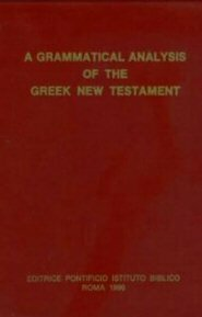 A Grammatical Analysis of the Greek New Testament