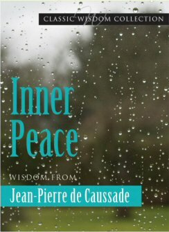 Inner Peace: Wisdom from Jean Pierre de Caussade