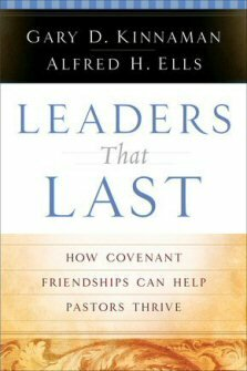 Leaders That Last: How Covenant Friendships Can Help Pastors Thrive