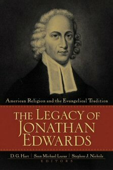 The Legacy of Jonathan Edwards: American Religion and the Evangelical Tradition
