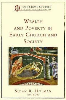 Wealth and Poverty in Early Church and Society