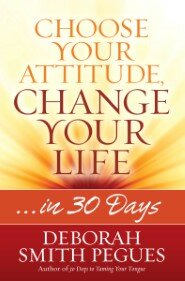 Choose Your Attitude, Change Your Life: …in 30 Days