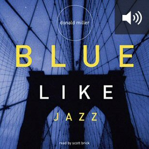Blue Like Jazz: Nonreligious Thoughts on Christian Spirituality (audio)