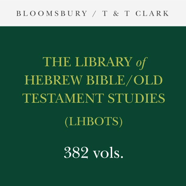 Library of Hebrew Bible / Old Testament Studies (LHBOTS) (382 vols.)