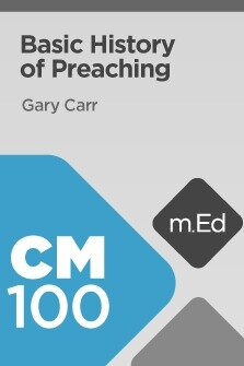 Mobile Ed: CM100 Basic History of Preaching (2 hour course)