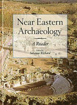 Near Eastern Archaeology: A Reader, 2nd ed.