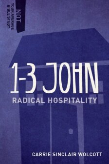 1–3 John: Radical Hospitality (Not Your Average Bible Study)