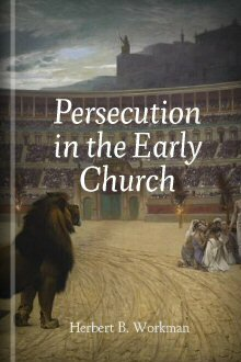 Persecution in the Early Church: A Chapter in the History of Renunciation