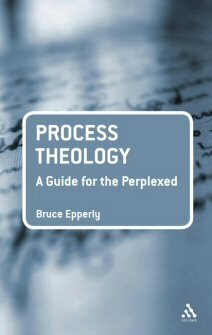 Process Theology: A Guide for the Perplexed
