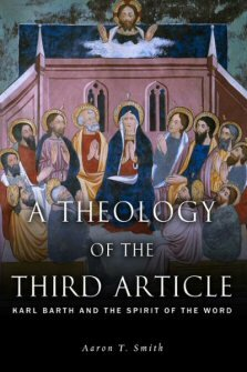 A Theology of the Third Article: Karl Barth and the Spirit of the Word