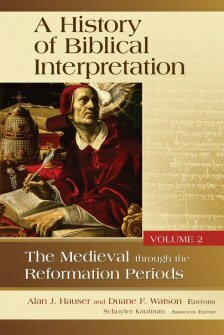 A History of Biblical Interpretation, vol. 2: The Medieval through the Reformation Periods