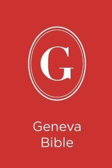 Geneva Bible: Text and Notes