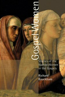Gospel Women: Studies of the Named Women in the Gospels