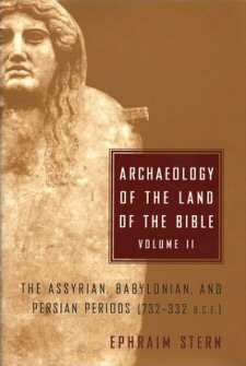 Archaeology of the Land of the Bible, Vol. 2: The Assyrian, Babylonian, and Persian Periods (732–332 B.C.E.)