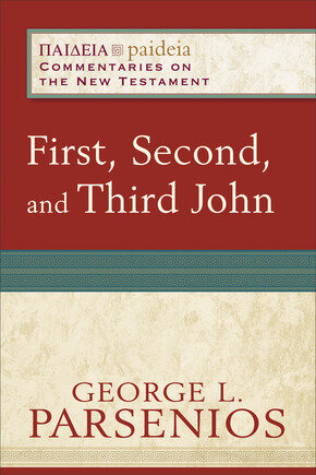 First, Second, and Third John (Paideia: Commentaries on the New Testament)