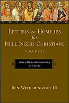 Letters and Homilies for Hellenized Christians, Volume II: A Socio-Rhetorical Commentary on 1–2 Peter