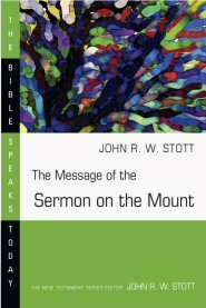 The Message of the Sermon on the Mount (The Bible Speaks Today   BST)